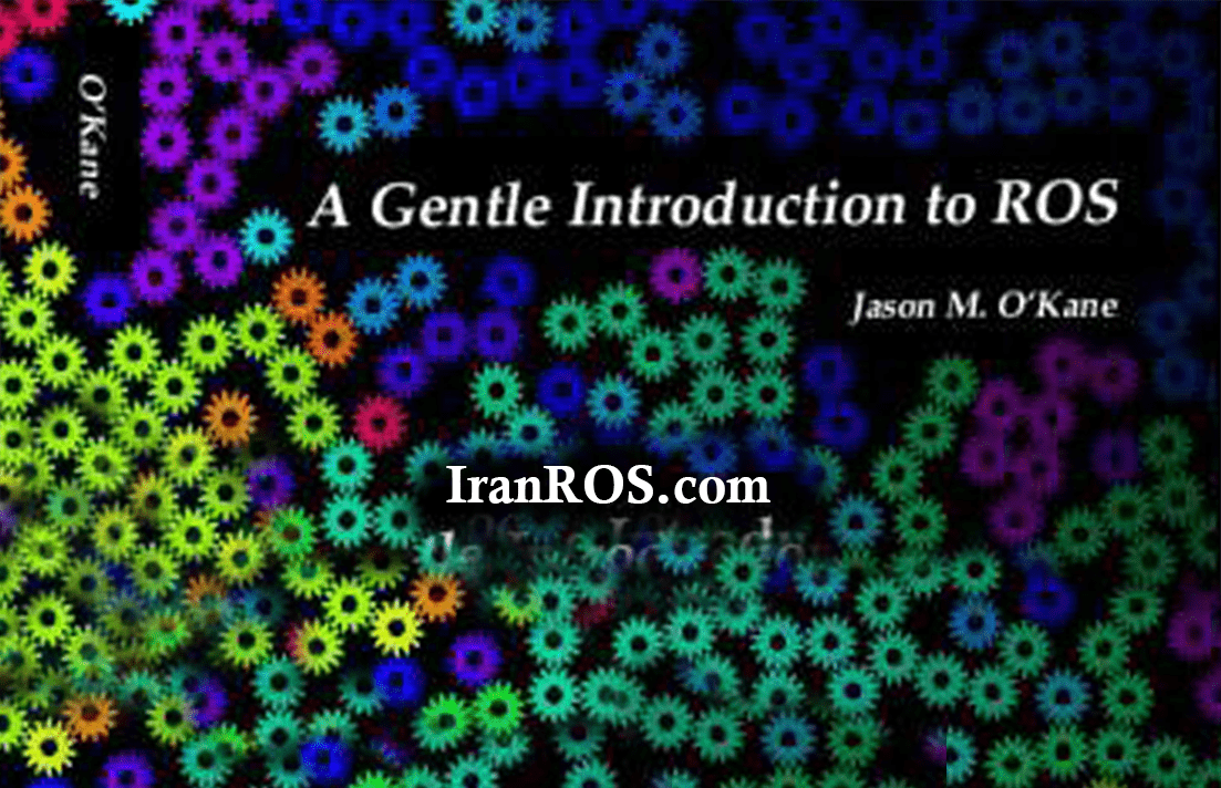 کتاب A Gentle Introduction to ROS