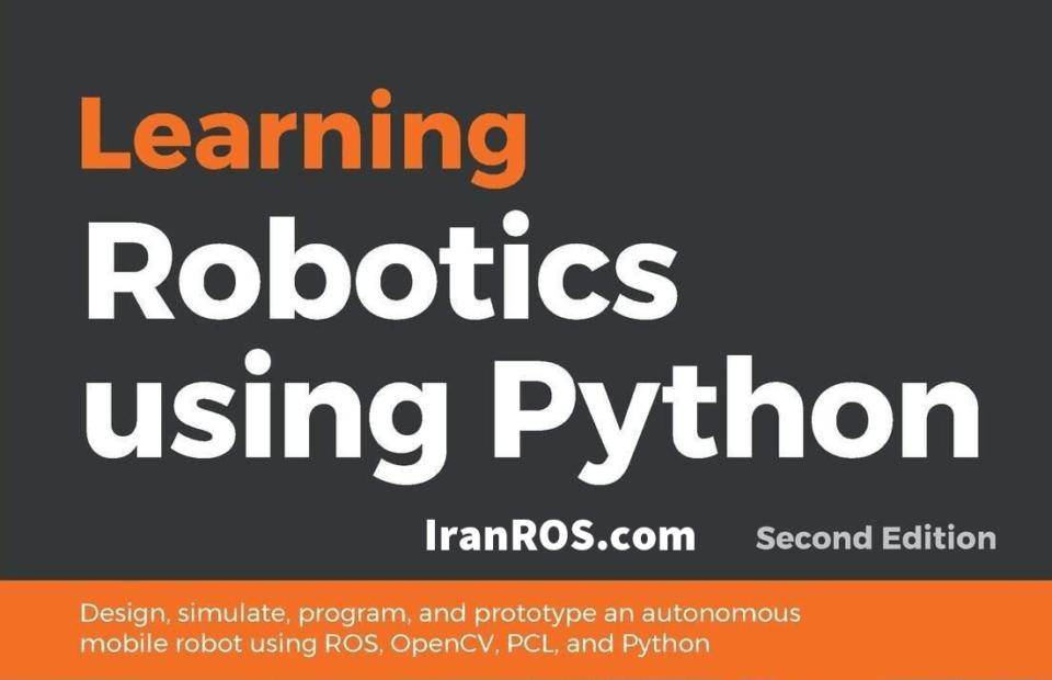 کتاب یادگیری رباتیک به کمک پایتون (ویرایش دوم)